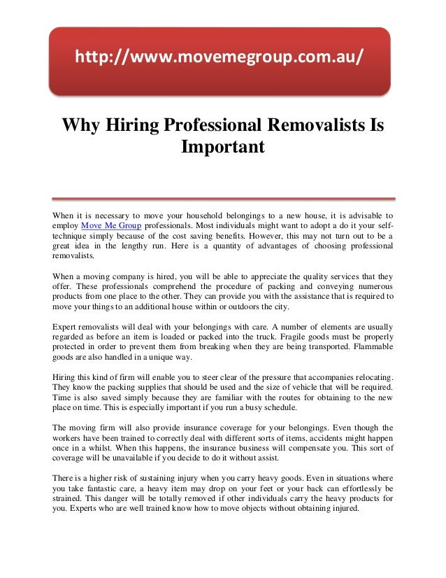 http://www.movemegroup.com.au/  Why Hiring Professional Removalists Is               ImportantWhen it is necessary to move...