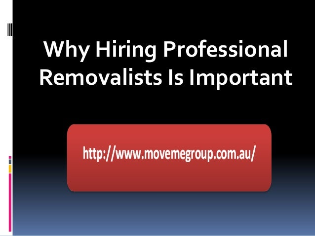 Why Hiring ProfessionalRemovalists Is Important