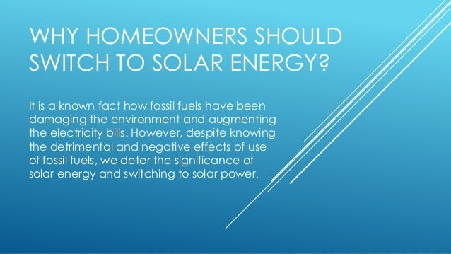 Why Homeowners Should Switch To Solar Energy