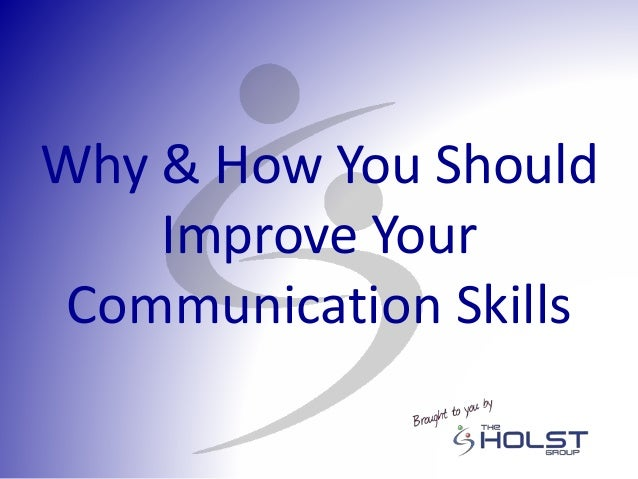 Why & How You Should Improve Your Communication Skills