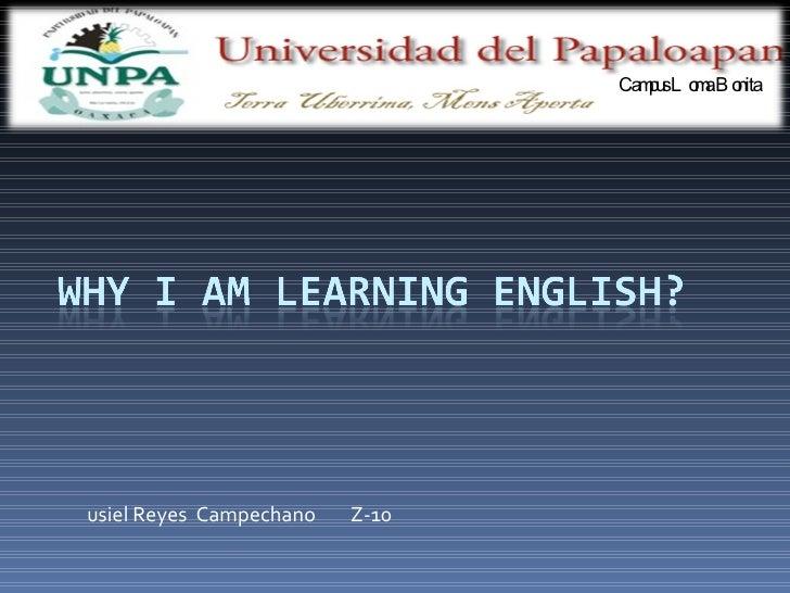 usiel Reyes  Campechano  Z-10 Campus Loma Bonita