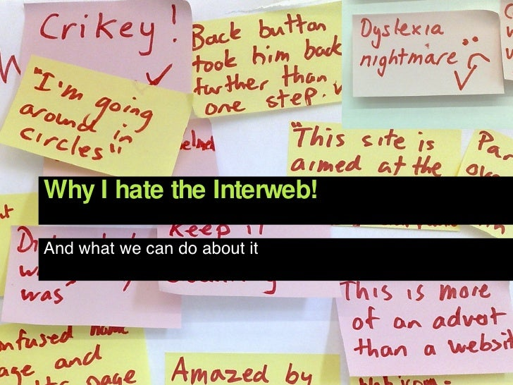 Why I hate the Interweb! And what we can do about it