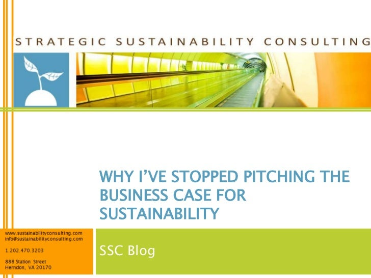 WHY I'VE STOPPED PITCHING THEBUSINESS CASE FORSUSTAINABILITYSSC Blog