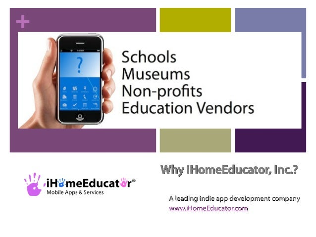 +    Why iHomeEducator, Inc.?     A leading indie app development company     www.iHomeEducator.com