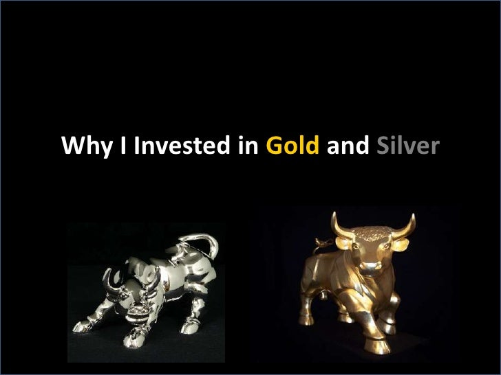 Why I Invested in Gold and Silver