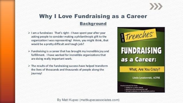 Matt Kupec:  Why i Love Fundraising as a Career Slide 2
