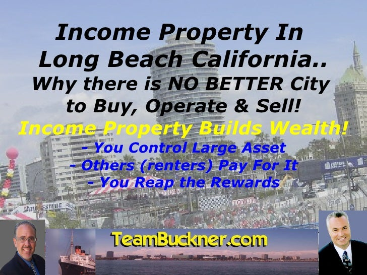 EVIDENCE  Defeats Doubt Income Property In  Long Beach California.. Why there is NO BETTER City  to Buy, Operate & Sell! I...
