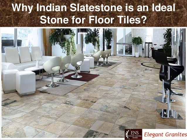 Why Indian Slatestone is an Ideal Stone for Floor Tiles?