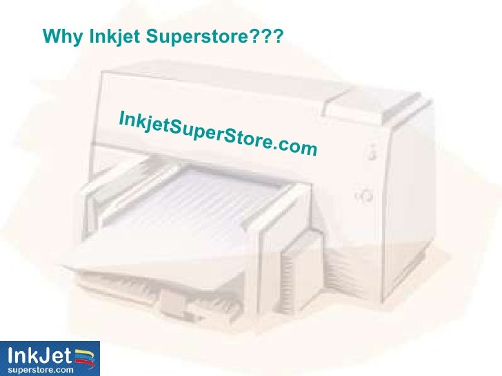 Why Inkjet Superstore??? InkjetSuperStore.com
