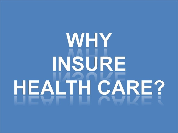 THE PURPOSE OF HEALTH INSURANCE IS TO MANAGE….