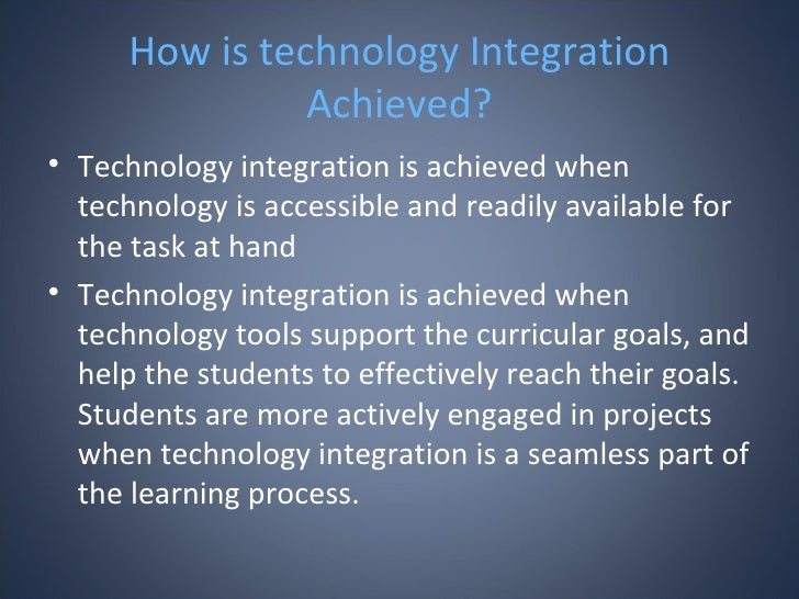 Technology Is Not Just A Tool It Can Give Learners A: Why Integrate Technology In Teaching
