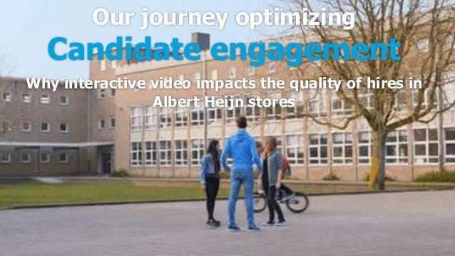Onze Albert Heijn ontwikkelreis van Experience gedreven recruitment De digitale experience, engagement en ambassadeurschap...