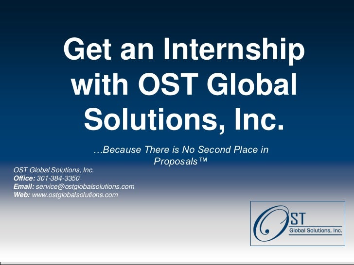 Get an Internship               with OST Global                Solutions, Inc.                         …Because There is N...