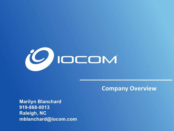 Company Overview Marilyn Blanchard 919-868-0013 Raleigh, NC [email_address]