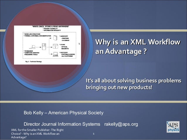 Why is an XML Workflow                                                 an Advantage ?                                     ...