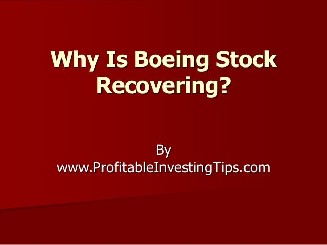 Why Is Boeing Stock Recovering? By www.ProfitableInvestingTips.com