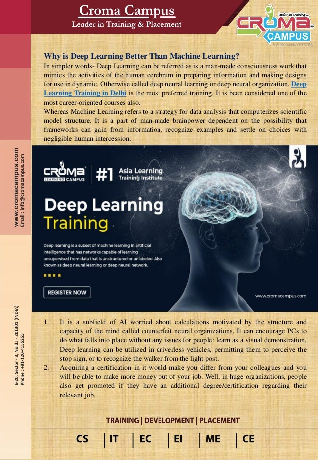 Why is Deep Learning Better Than Machine Learning? In simpler words- Deep Learning can be referred as is a man-made consci...