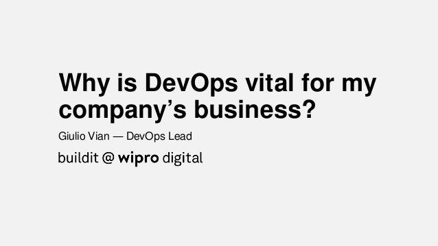Why is DevOps vital for my company's business? Giulio Vian — DevOps Lead