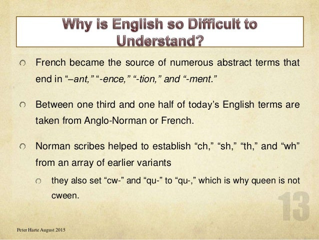 why is the english language so The dump was so full 2 responses to how confusing is the english language (a disparity that i chalk that up to the complexity of the english language).