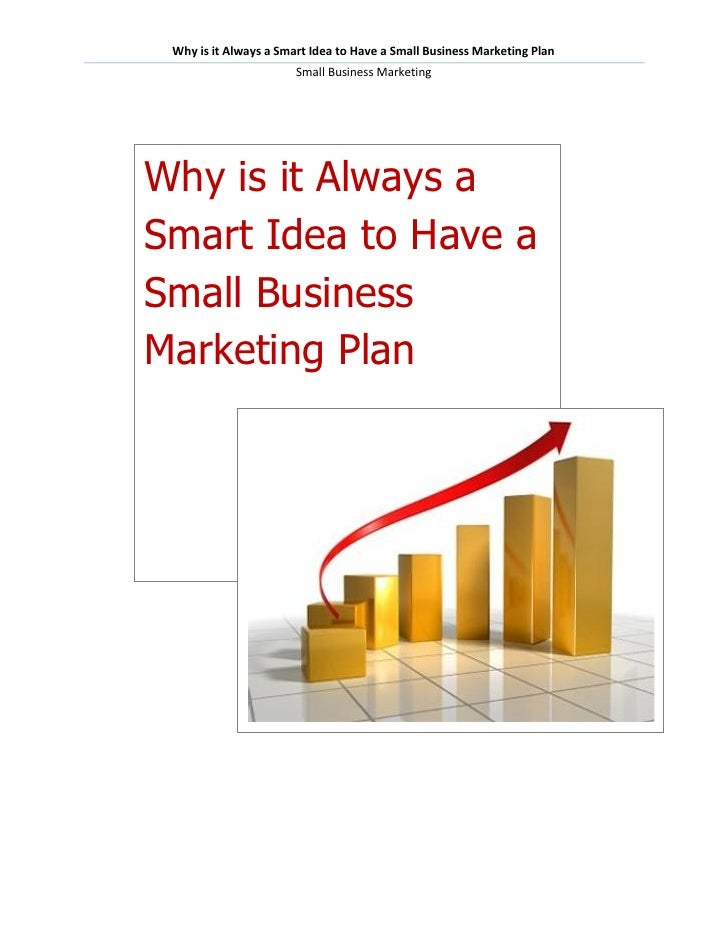 Why is it Always a Smart Idea to Have a Small Business Marketing Plan                       Small Business MarketingWhy is...