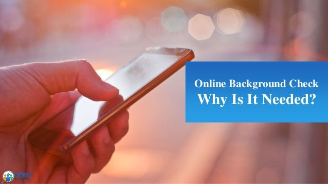 Online Background Check Why Is It Needed?