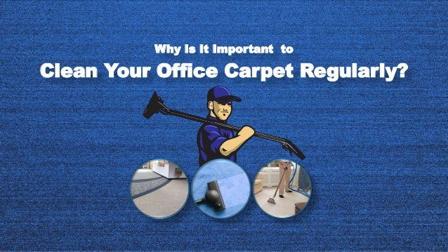 Clean Your Office Carpet Regularly? Why Is It Important to