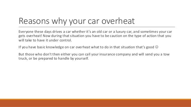 What To Do If Car Overheats >> Why Is My Car Overheating