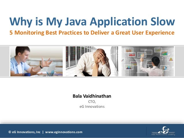 © eG Innovations, Inc | www.eginnovations.com Why is My Java Application Slow 5 Monitoring Best Practices to Deliver a Gre...