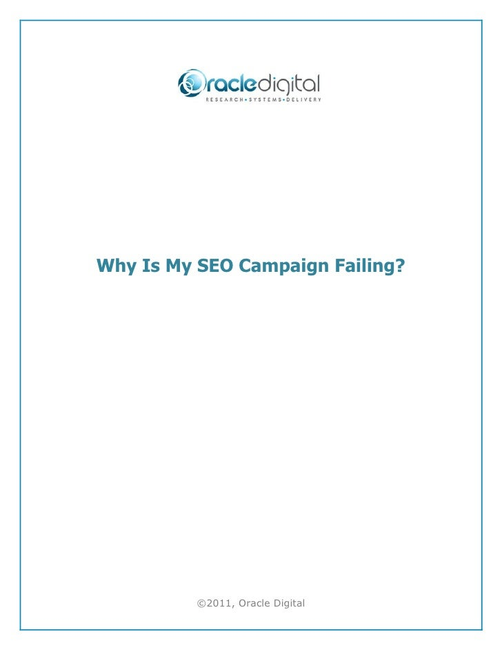 Why Is My SEO Campaign Failing?          ©2011, Oracle Digital