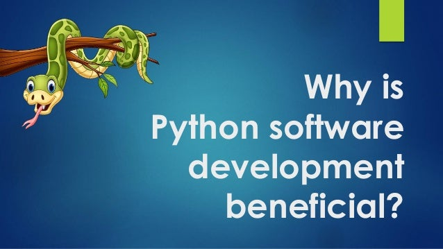 Why is Python software development beneficial?