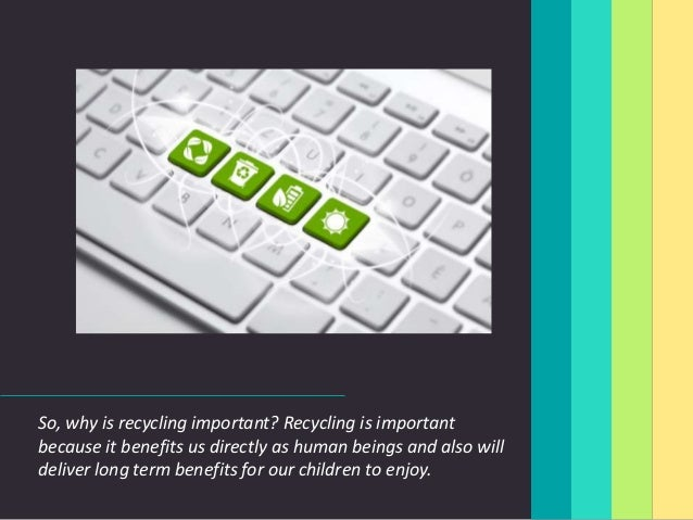 recycling is important because
