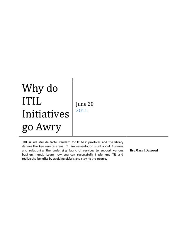 Why doITIL                                  June 20Initiatives                           2011go Awry ITIL is industry de f...