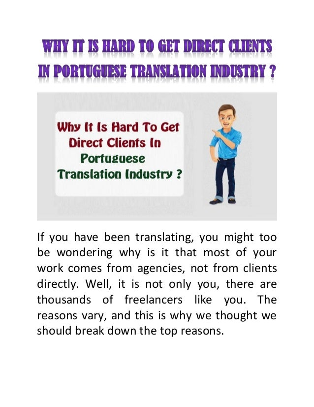 If you have been translating, you might too be wondering why is it that most of your work comes from agencies, not from cl...