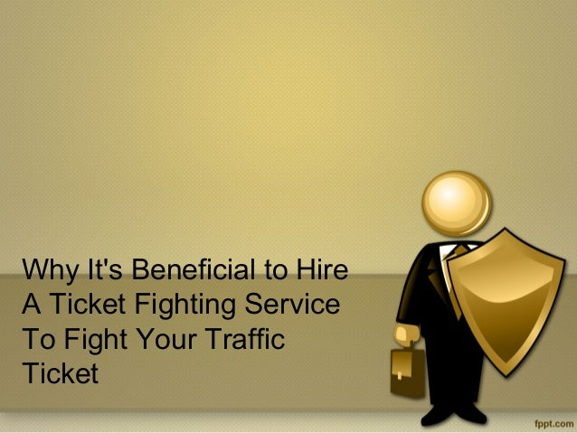 Why It's Beneficial to Hire A Ticket Fighting Service To Fight Your Traffic Ticket