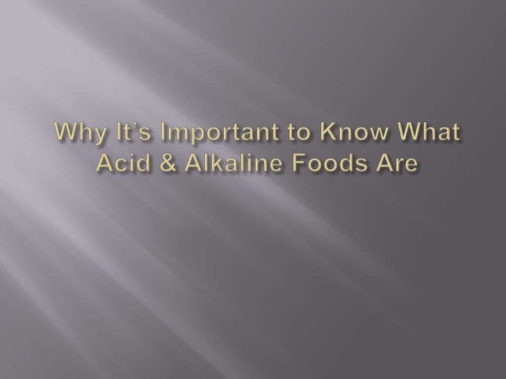 Why It's Important to Know What Acid & Alkaline Foods Are