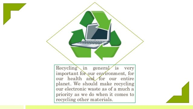 recycling is very important to the Importance of recycling: recycling is important in today's world if we want to leave this planet for our future generations it is good for the environment, since we.