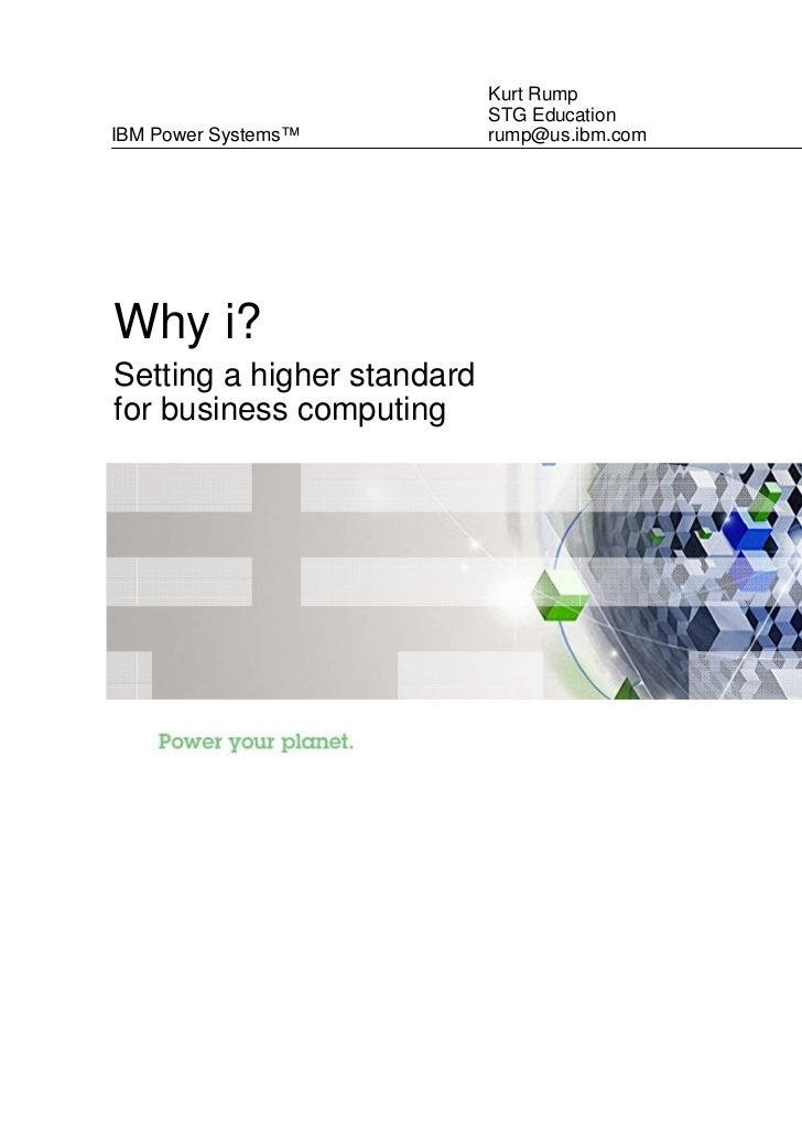 Kurt Rump                            STG EducationIBM Power Systems™          rump@us.ibm.comWhy i?Setting a higher standa...