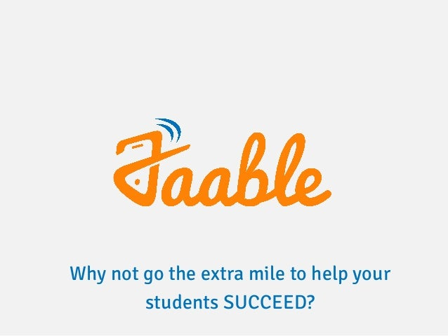 Why not go the extra mile to help your students SUCCEED?