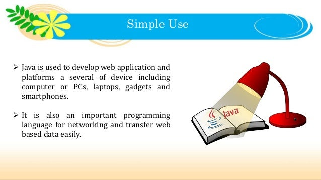 Why java is important in programming language? Slide 2