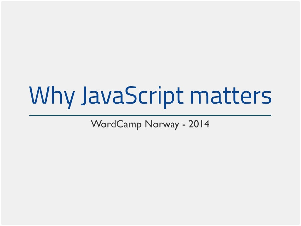 Why Javascript matters