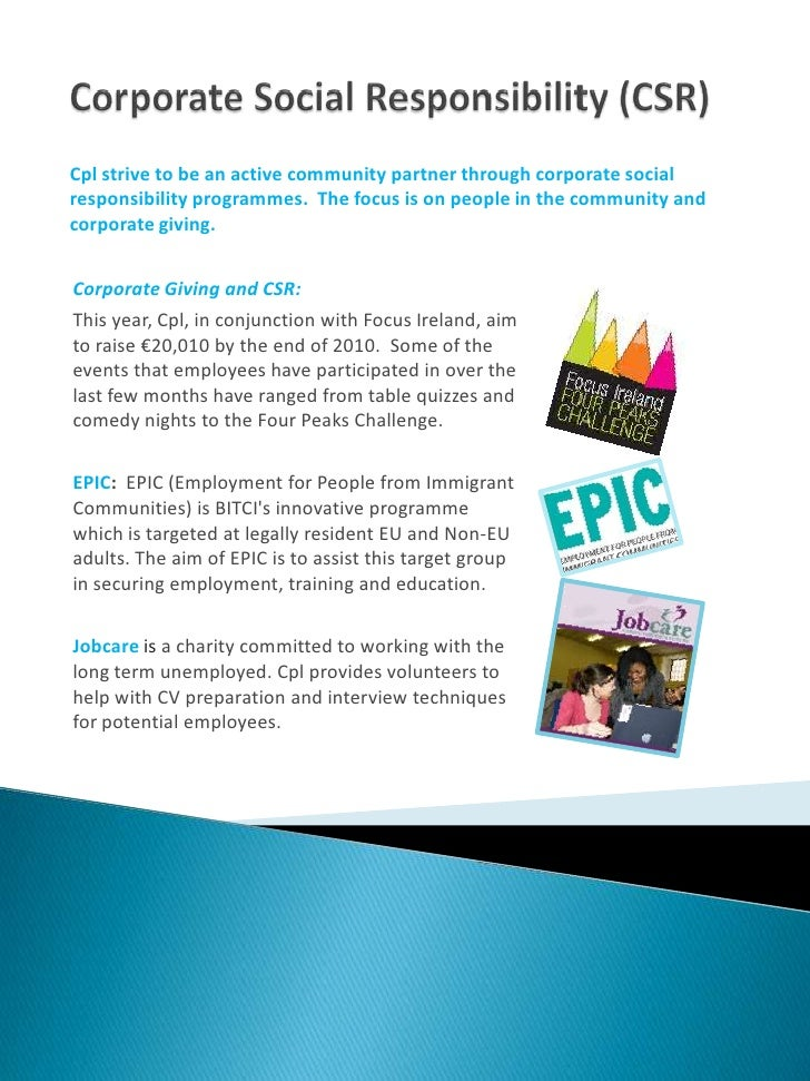 Cpl rewards high performers by using both financial and non-financial awards to incentivise our best people;