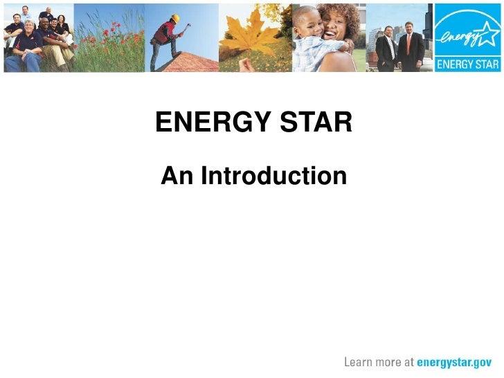 ENERGY STAR An Introduction