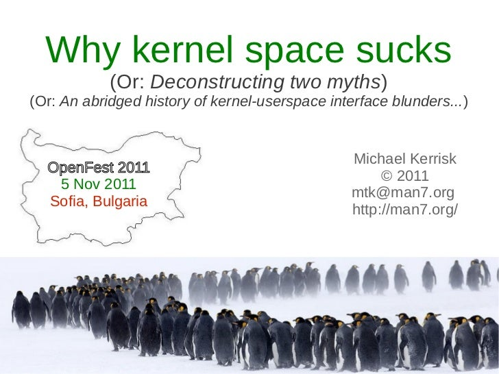 Why kernel space sucks            (Or: Deconstructing two myths)(Or: An abridged history of kernel-userspace interface blu...