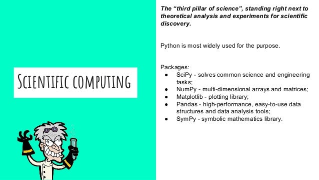 """Scientific computing The """"third pillar of science"""", standing right next to theoretical analysis and experiments for scient..."""