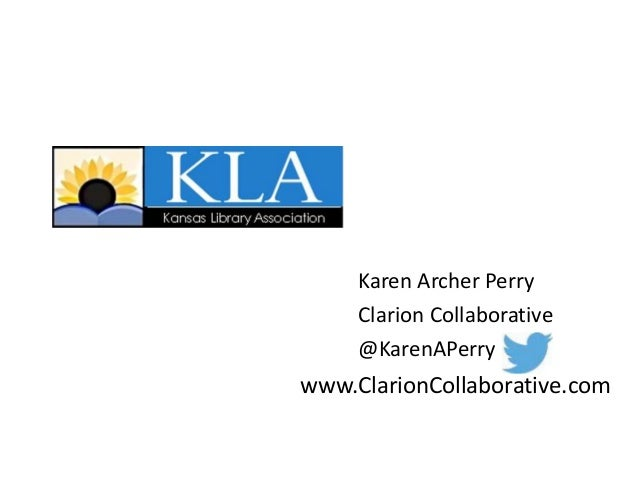 Karen Archer Perry  Clarion Collaborative  @KarenAPerry  www.ClarionCollaborative.com