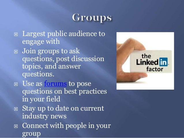  Largest public audience toengage with Join groups to askquestions, post discussiontopics, and answerquestions. Use as ...