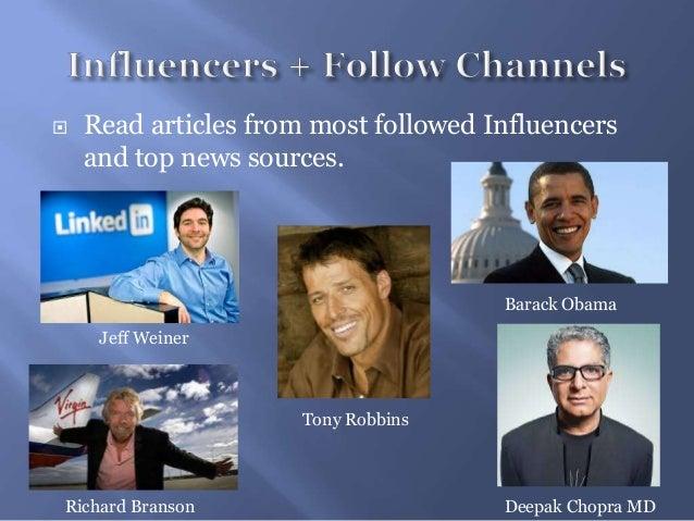  Read articles from most followed Influencersand top news sources.Tony RobbinsDeepak Chopra MDBarack ObamaJeff WeinerRich...