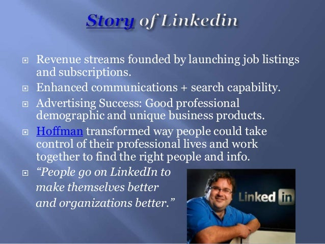  Revenue streams founded by launching job listingsand subscriptions. Enhanced communications + search capability. Adver...