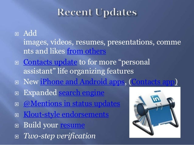 """ Addimages, videos, resumes, presentations, comments and likes from others Contacts update to for more """"personalassistan..."""