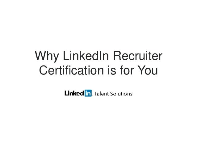 Why LinkedIn Recruiter Certification is for You